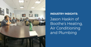 Indstry Insights: Jason Haskin of Boothe's Heating, Air Conditioning, and Plumbing