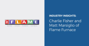 Industry Insights: Charlie Fisher and Matt Marsiglio of Flame Furnace