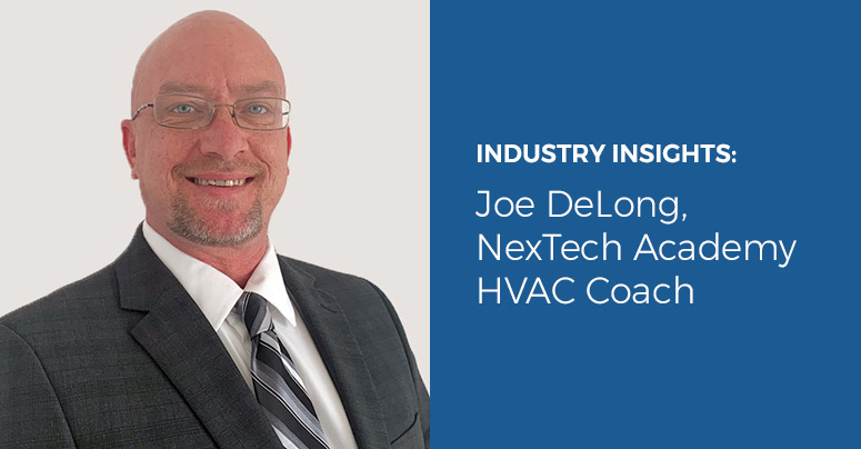 Q&A With NexTech Academy HVAC Coach Joe DeLong