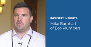 Industry Insights: Mike Barnhart of Eco Plumbers
